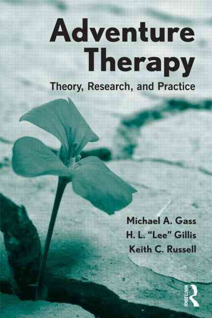Adventure Therapy By Gass, Michael A./ Gillis, Lee/ Russell, Keith C.