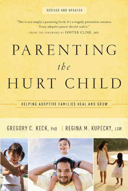 Parenting the Hurt Child By Keck, Gregory C., Ph.d./ Kupecky, Regina M./ Mansfield, L. G. (EDT)