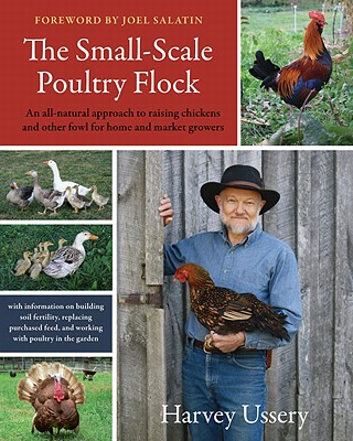 The Small-Scale Poultry Flock By Ussery, Harvey