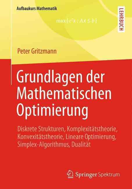 Grundlagen Der Mathematischen Optimierung By Gritzmann, Peter